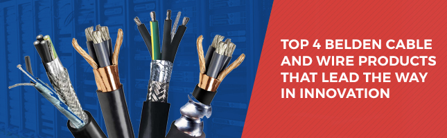 Top 4 Belden Cable and Wire Products That Lead the Way in Innovation |