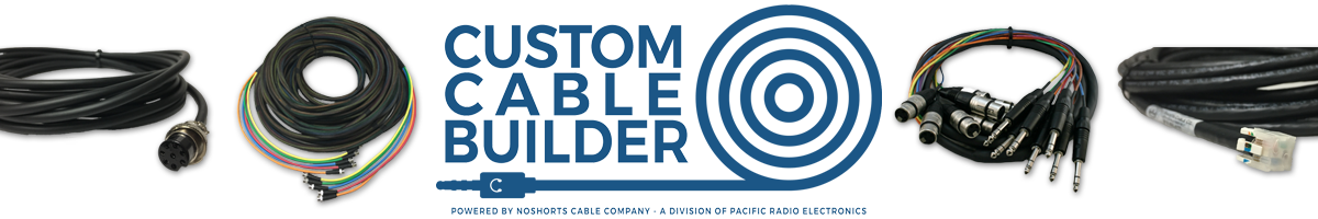 Custom Cable Builder Powered By NoShorts Cable Company - A Division of Pacific Radio Electronics