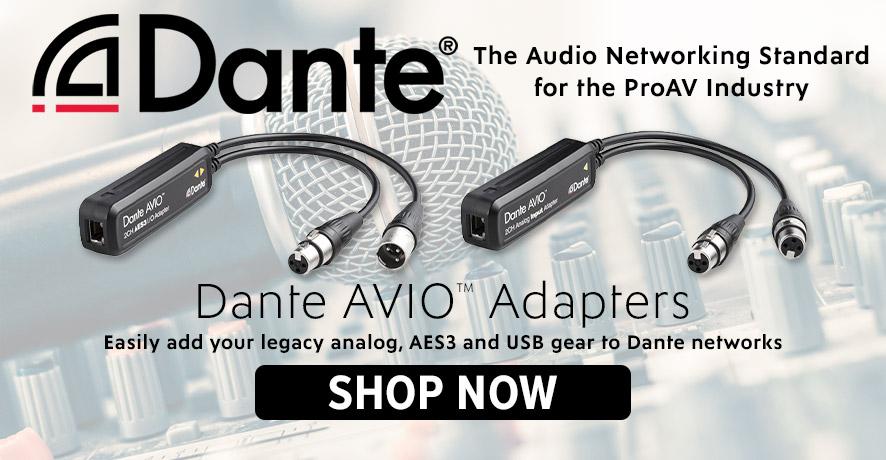 Dante AVIO Adapters at Pacific Radio Electronics